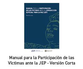 Manual para la Participación de las Víctimas ante la JEP - versión corta